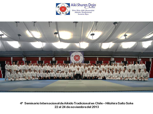 4TH INTERNATIONAL AIKIDO SEMINAR IN CHILE – 22~24 NOVEMBER 2013